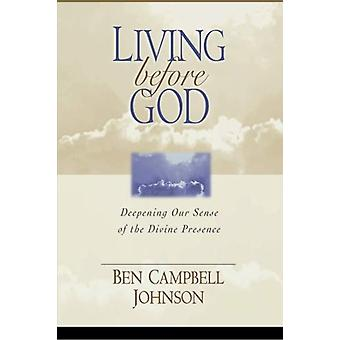 Living Before God - Deepening Our Sense of Divine Presence by Ben Camp