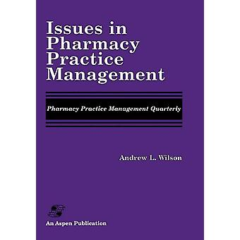 Issues in Pharmacy Practice Management by Andrew L. Wilson - 97808342