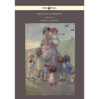Songs of Innocence - Illustrated by Honor C. Appleton by William Blak