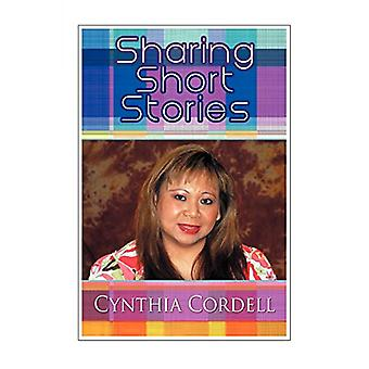 Sharing Short Stories - An Anthology by Cynthia Cordell - 978145820501