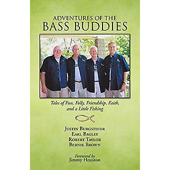 Adventures of the Bass Buddies - Tales of Fun - Folly - Friendship - F