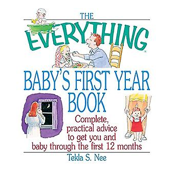 The Everything Baby's First Year Book - Practical Advice to Get You an