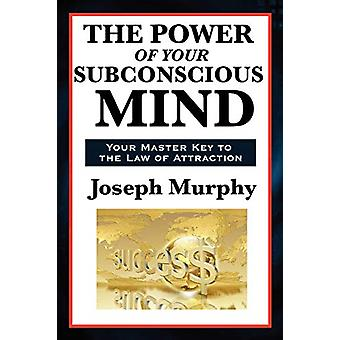The Power of Your Subconscious Mind by Joseph Murphy - 9781617202384