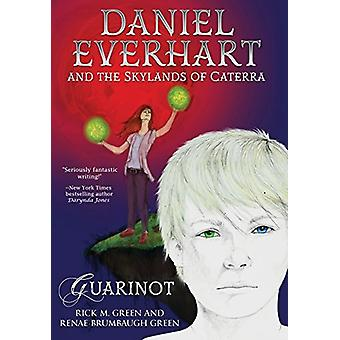Daniel Everhart and the Skylands of Caterra - Guarinot by Rick M Green