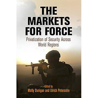 The Markets for Force by Ulrich Petersohn Molly Dunigan