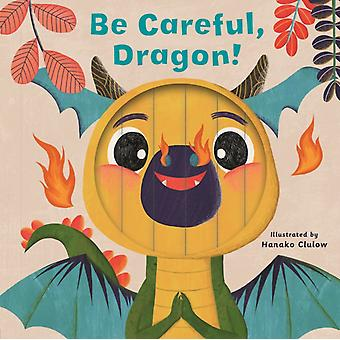 Little Faces Be Careful Dragon by Carly Madden