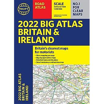 2022 Philip's Big Road Atlas Britain and Ireland A3 Paperback Philip's Road Atlases