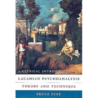 A Clinical Introduction to Lacanian Psychoanalysis by Fink & Bruce