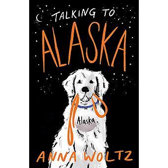 Talking to Alaska by Anna Woltz & Translated by Laura Watkinson