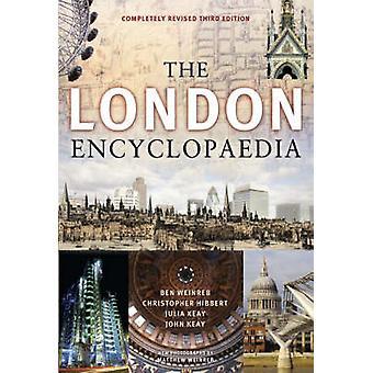 The London Encyclopaedia 3rd Edition by Christopher HibbertBen WeinrebJohn KeayJulia Keay