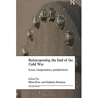 Reinterpreting the End of the Cold War: Issues, Interpretations, Periodizations (Cass Series--Cold War History)