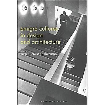 Emigre Cultures in Design and Architecture