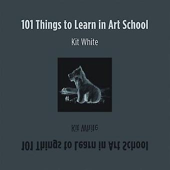 101 Things to Learn in Art School by Kit White - 9780262016216 Book