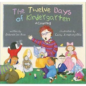 The Twelve Days of Kindergarten - A Counting Book by Deborah Lee Rose