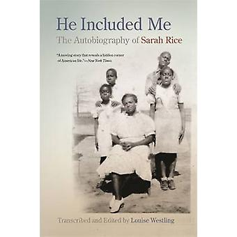 He Included Me - The Autobiography of Sarah Rice by Sarah Rice - Louis