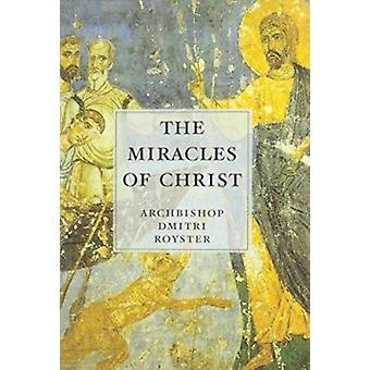 The Miracles of Christ by Archbishop Dmitri Royster - 9780881411935 B