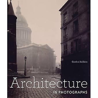 Arkkitehtuuri valokuvia Gordon Baldwin - 9781606061527 kirja
