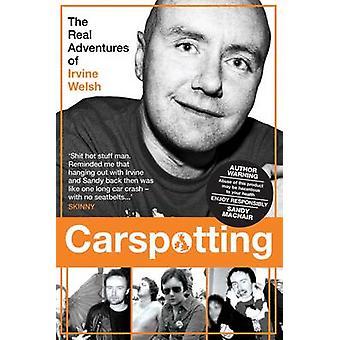 Carspotting - riktiga äventyr av Irvine Welsh av Sandy Macnair - 9