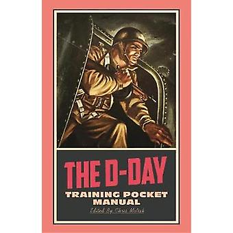 The D-Day Training Pocket Manual by The D-Day Training Pocket Manual