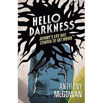 Hello Darkness by Anthony McGowan - 9781406337846 Book