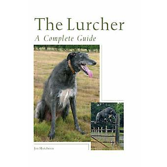 The Lurcher - A Complete Guide by Jon Hutcheon - 9781861269768 Book