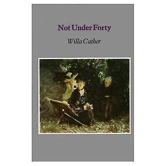Not Under Forty (Bison Book)