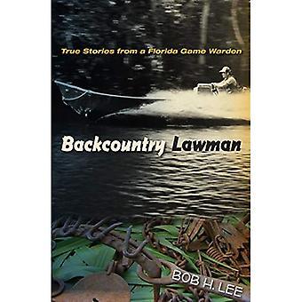 Backcountry Lawman: Sanna historier från en Florida viltvårdare (Florida historia och kultur)