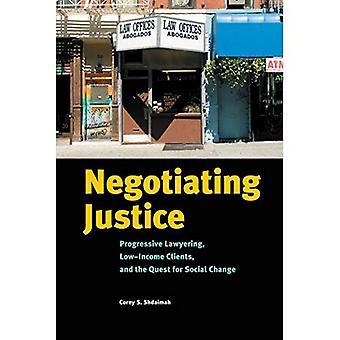 Neuvottelujen Justice: Progressiivinen Lawyering, pienituloisten asiakkaiden ja sosiaalisen muutoksen pyrkimys