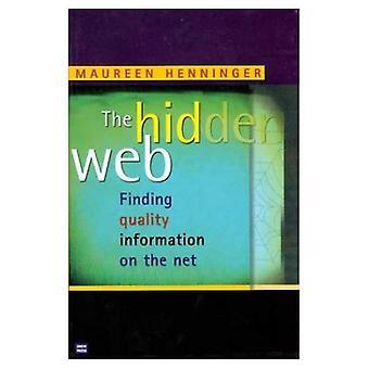 Het verborgen Web: Het vinden van kwalitatief hoogwaardige informatie op het Net