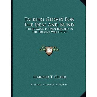Handschoenen voor doof en Blind praten: hun waarde aan mannen gewond in the Present War (1917)