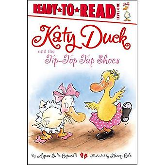 Pato de Katy y los zapatos de Tap TIP-TOP (Ready-To-Read Katy Duck - nivel 1
