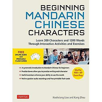 Alussa Mandarin kiinalaisia merkkejä Volume 1: Oppia 300 kiinalaisia merkkejä ja 1200 sanoja ja sanontoja ja harjoituksia: ihanteellinen HSK + AP Tentti Prep