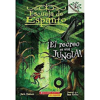 el Escuela de Espanto #3: el Recreo Es Una Jungla!� (Recess Is a Jungle) (Escuela de Espanto)