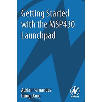 Getting Started with the Msp430 Launchpad by Fernandez & Adrian