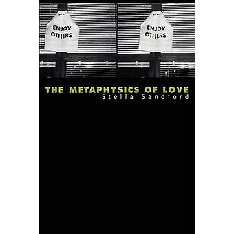 The Metaphysics of Love by Sandford & Stella