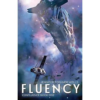 Fluency by Wells & Jennifer Foehner