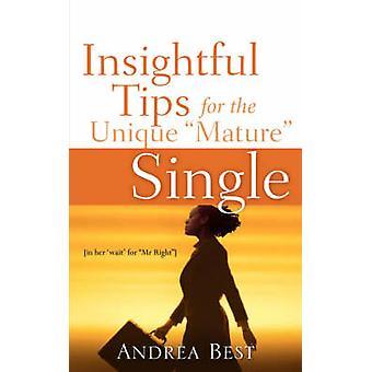 Insiktsfulla Tips för den unika mogna singeln av bästa & Andrea