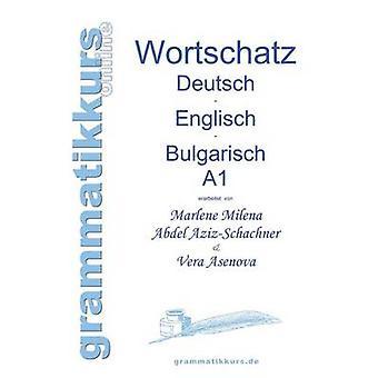 Wrterbuch Deutsch  Englisch  Bulgarisch A1 by Abdel Aziz Schachner & Marlene