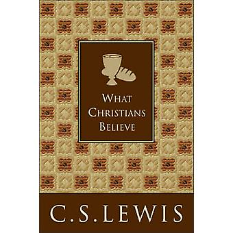 What Christians Believe by C. S. Lewis - 9780060761530 Book