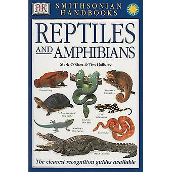 Reptiles and Amphibians by Mark O'Shea - Tim Halliday - David A Dicke