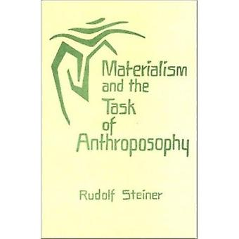Materialism and the Task of Anthroposophy - Seventeen Lectures Given i