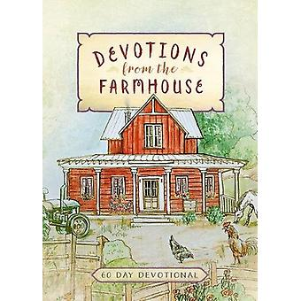 Devotions from the Farmhouse - A 60-Day Devotional by Broadstreet Publ