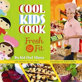 Cool Kids Cook - Fresh and Fit by Soleil Lisette - 9781455618927 Book