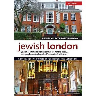 Jewish London - 3rd Edition - A Comprehensive Guidebook for Visitors a