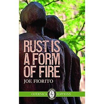 Rust is a Form of Fire by Joe Fiorito - 9781550719277 Book