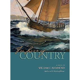 For Love of Country - A Novel by William C. Hammond - 9781591143734 Bo