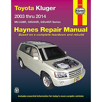 Toyota Kluger Petrol Automotive Repair Manual - 2003-2014 - 9781620921
