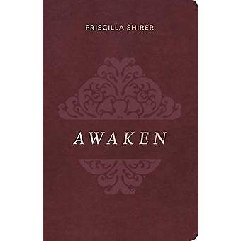 Awaken - Deluxe Edition by Priscilla Shirer - 9781462797806 Book