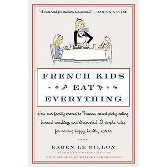 I bambini francesi mangiano tutto - come la nostra famiglia si trasferì in Francia - guarito Pi