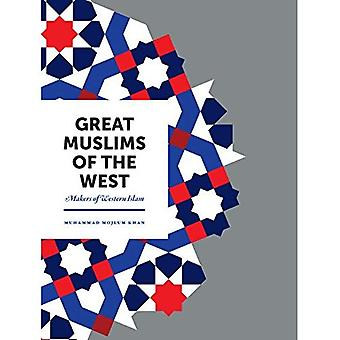 Great Muslims of the West:�Makers of Western Islam